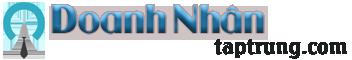 Doanh Nhân – Phong Cách Doanh Nhân – Chân Dung Doanh Nhân – Kinh Doanh